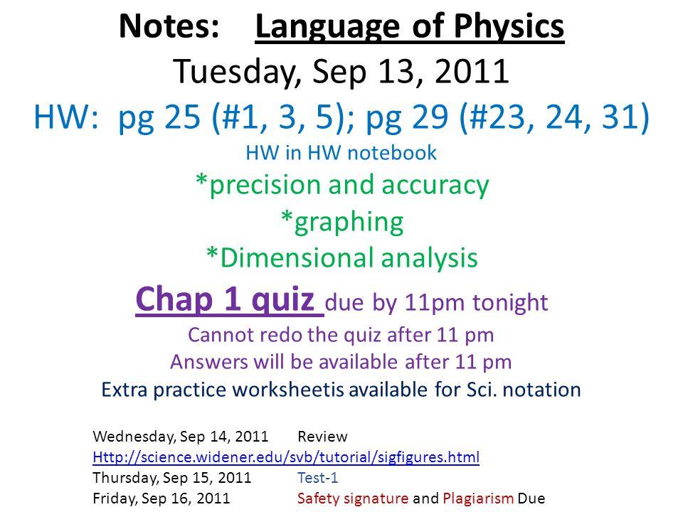 Wednesday, Sep 14, 2011Review Http://science.widener.edu/svb/tutorial/sigfigures.html Thursday, Sep 15, 2011Test-1 Friday, Sep 16, 2011Safety signatur