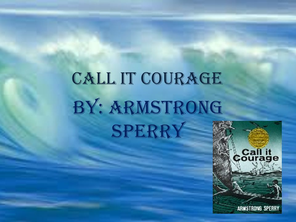 Call it courage By: Armstrong Sperry