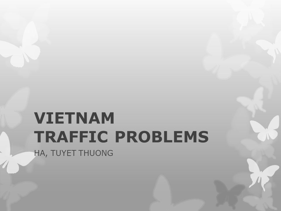 In 2010, traffic accident: -11,499 dead people -30 dead people/day -25% is children.