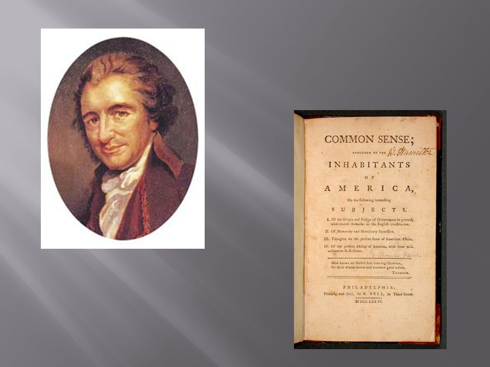 Common Sense Objective: 1.Evaluate the influence of Thomas Paine's Common Sense.