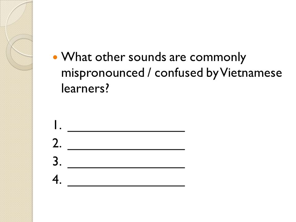 What other sounds are commonly mispronounced / confused by Vietnamese learners.