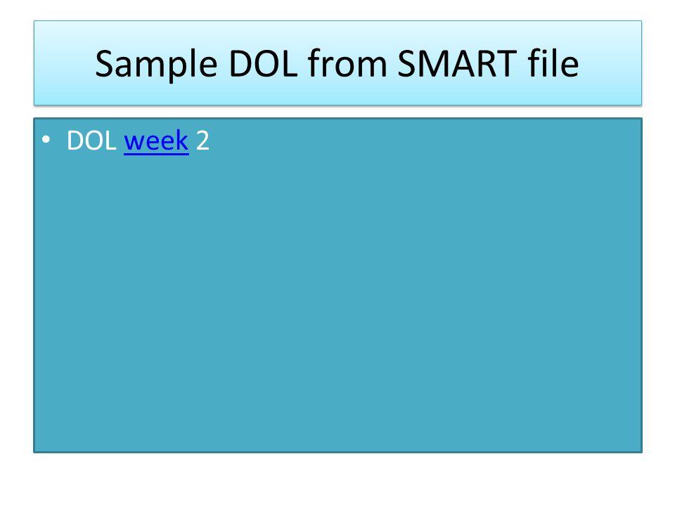 Sample DOL from SMART file DOL week 2week