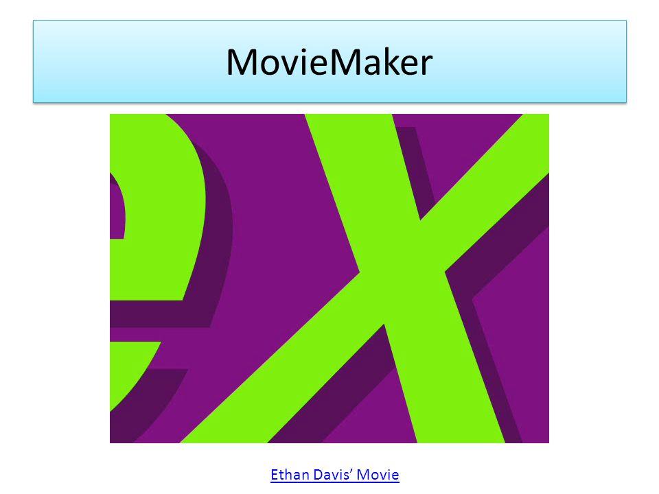 MovieMaker Ethan Davis' Movie