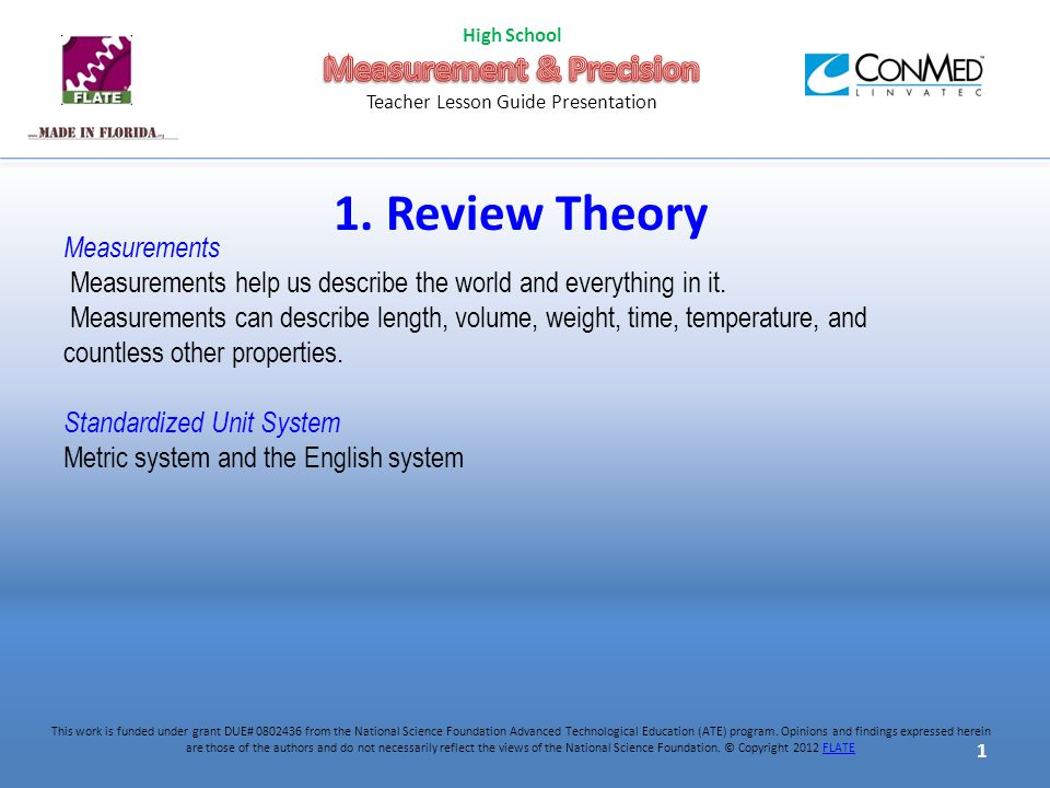 1. Review Theory Measurements Measurements help us describe the world and everything in it.