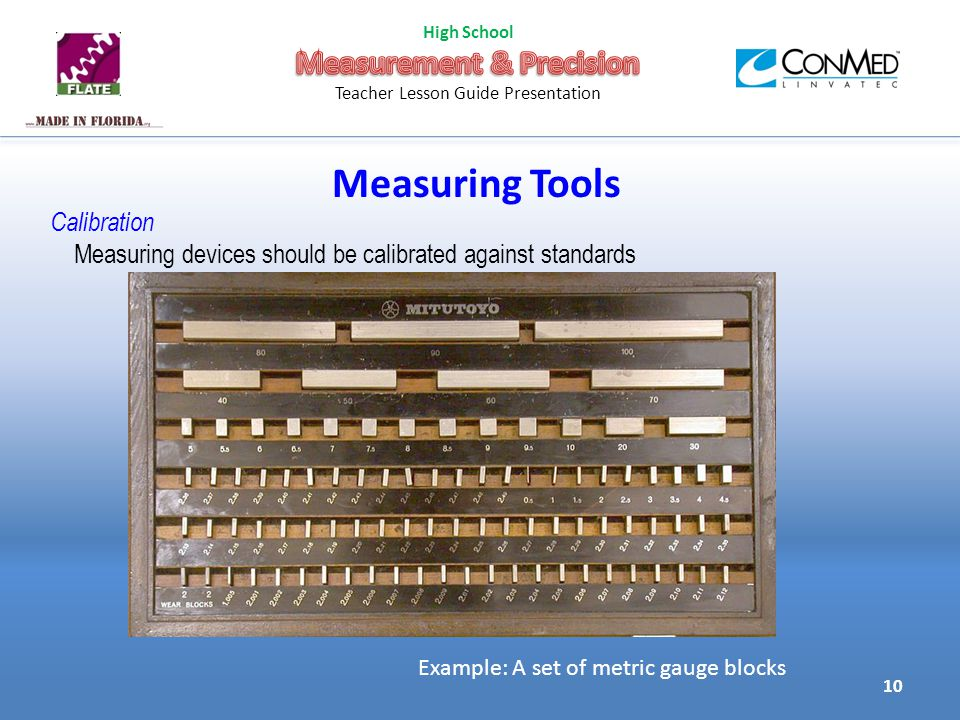 Measuring Tools Calibration Measuring devices should be calibrated against standards Example: A set of metric gauge blocks 10