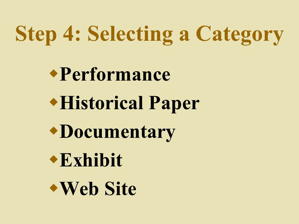 Step 4: Selecting a Category  Performance  Historical Paper  Documentary  Exhibit  Web Site