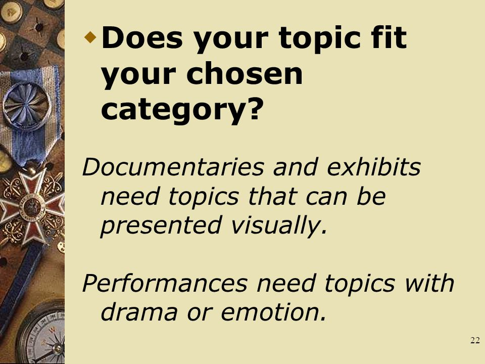 22  Does your topic fit your chosen category.