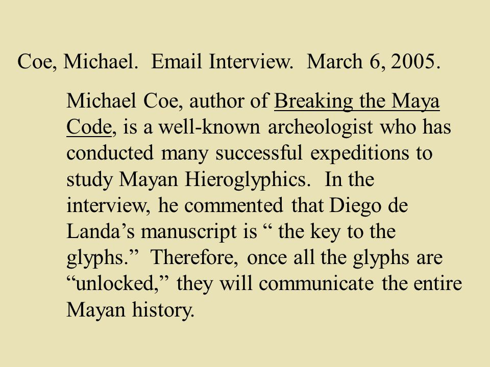 Coe, Michael. Email Interview. March 6, 2005.
