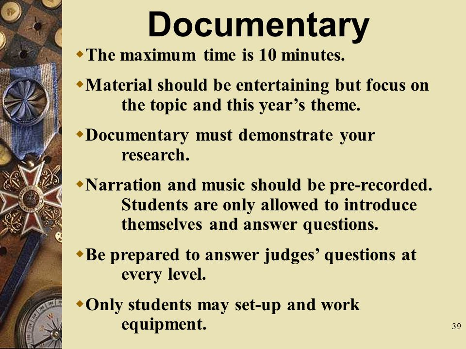 39 Documentary  The maximum time is 10 minutes.