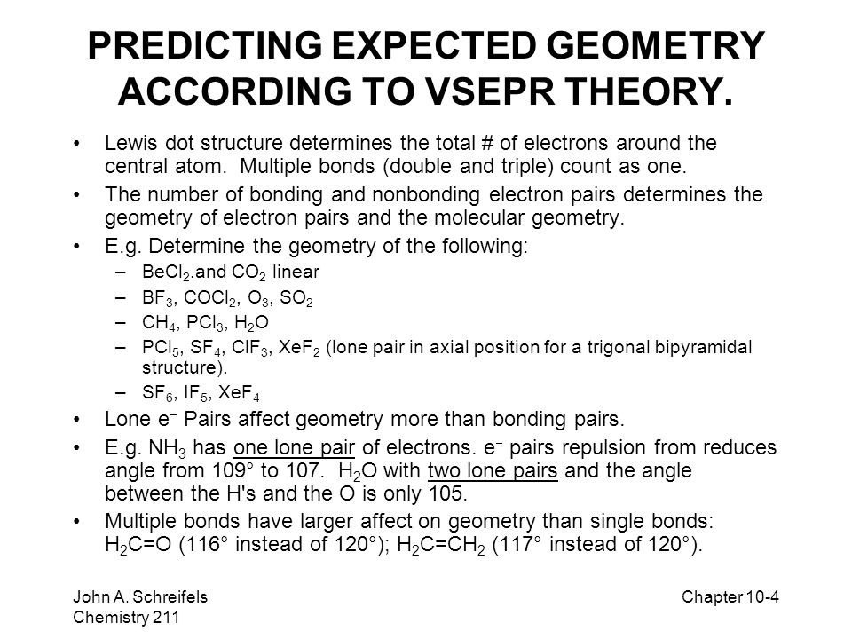 8–4 John A. Schreifels Chemistry 211 Chapter 10-4 PREDICTING EXPECTED GEOMETRY ACCORDING TO VSEPR THEORY. Lewis dot structure determines the total # o