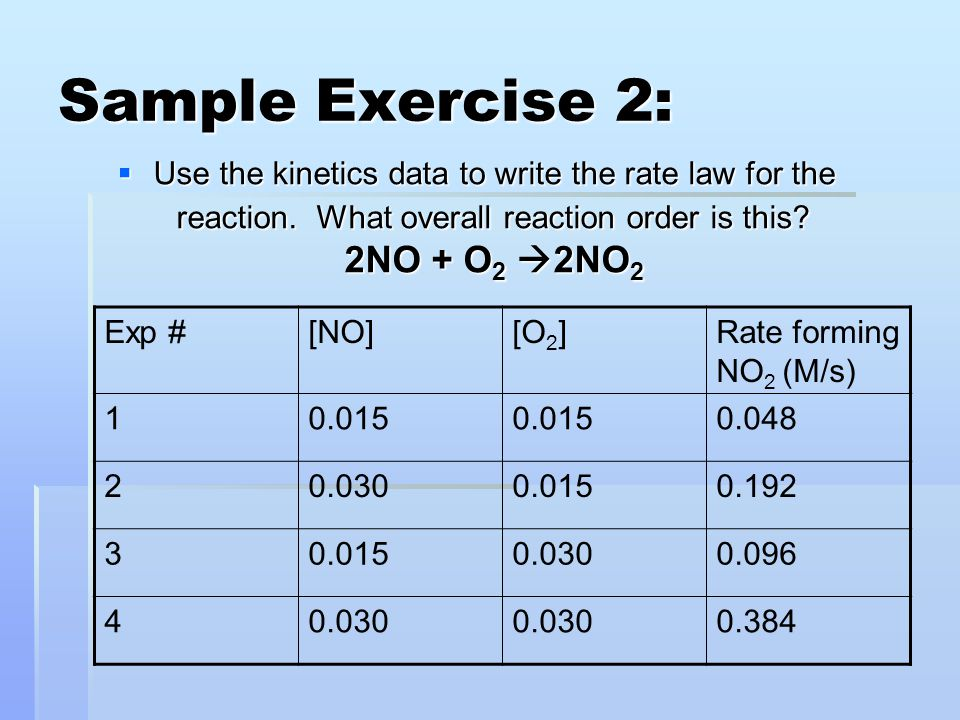  exp #1 and exp #2, [O 2 ] remained constant, where [NO] is doubled.