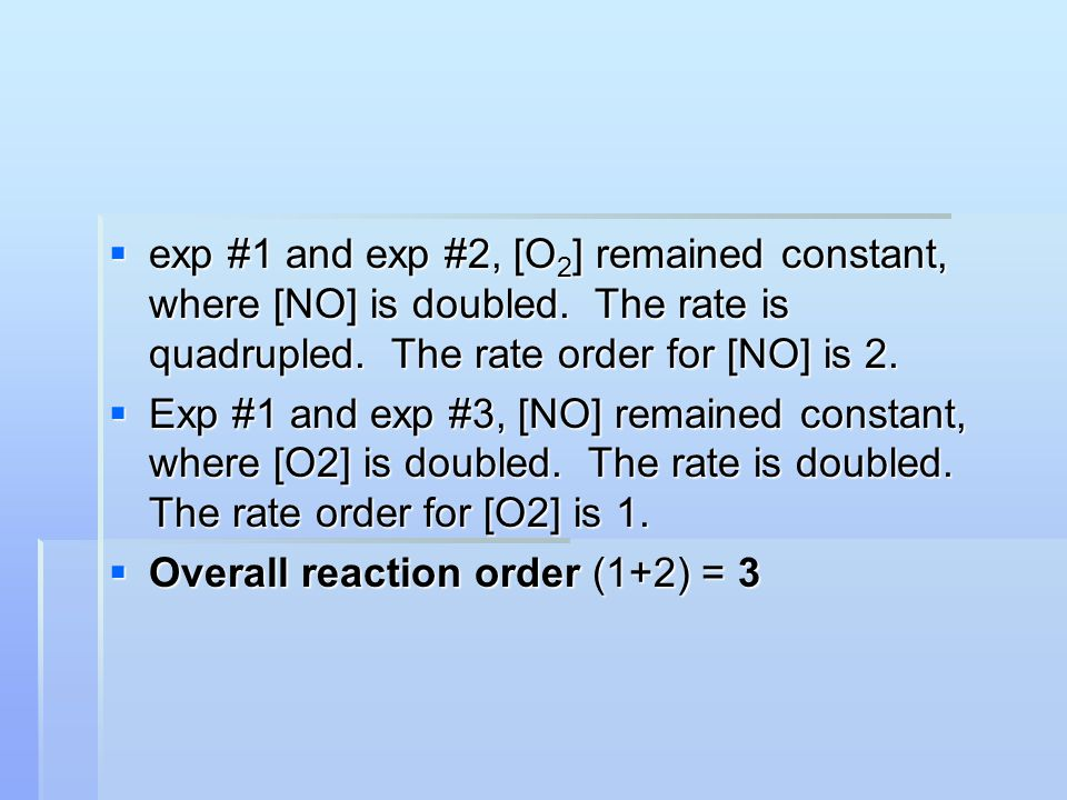 Sample Exercise 3 Rate data for the reaction: CH 3 Br + OH -  CH 3 OH + Br - Exp #CH 3 BrOH - Rate of forming CH 3 OH 10.200 0.015 20.4000.2000.030 30.400 0.060 Use the data to find the experimental rate law.