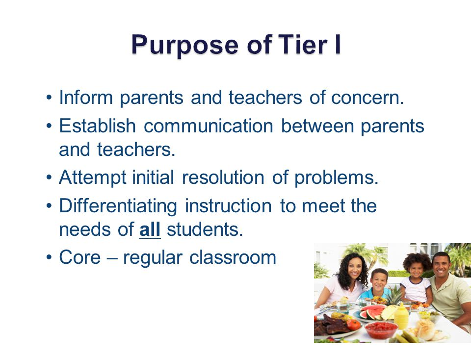 Inform parents and teachers of concern. Establish communication between parents and teachers. Attempt initial resolution of problems. Differentiating