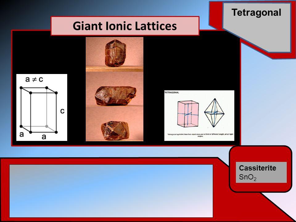 Cassiterite SnO 2 Tetragonal Giant Ionic Lattices