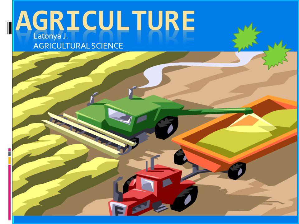 Latonya J. AGRICULTURAL SCIENCE