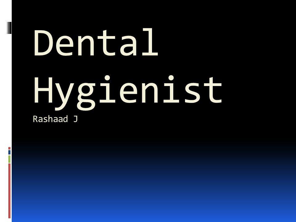 Dental Hygienist Rashaad J