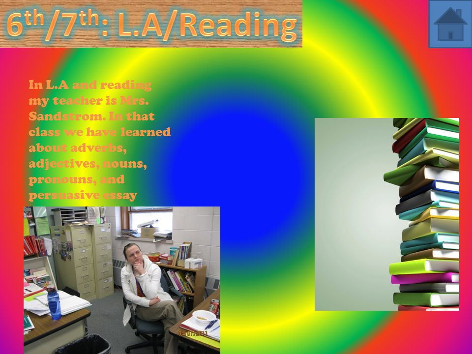 In L.A and reading my teacher is Mrs. Sandstrom.