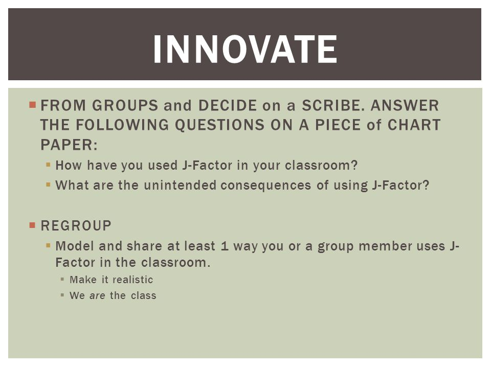  FROM GROUPS and DECIDE on a SCRIBE.