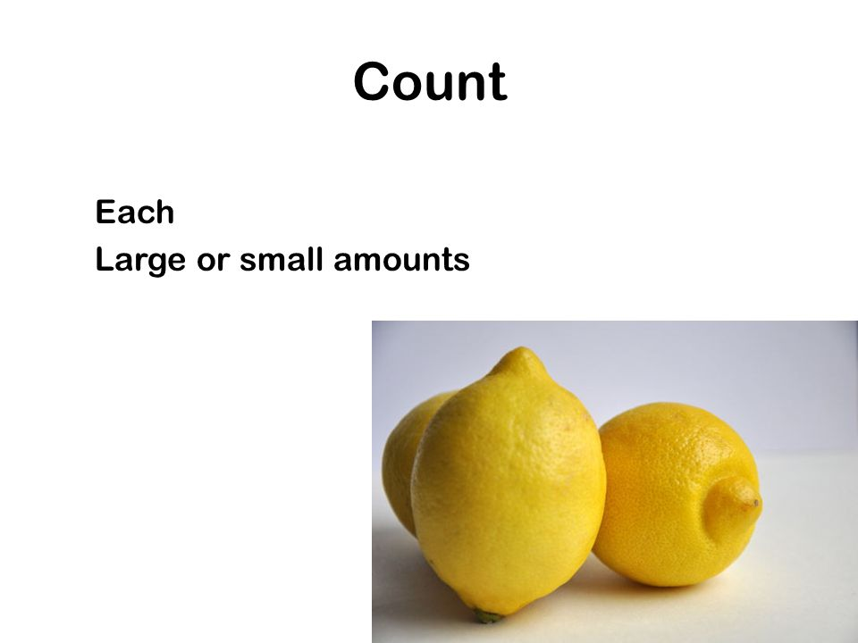 Count Each Large or small amounts
