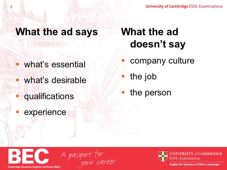 7 What the ad says  what's essential  what's desirable  qualifications  experience What the ad doesn't say  company culture  the job  the person