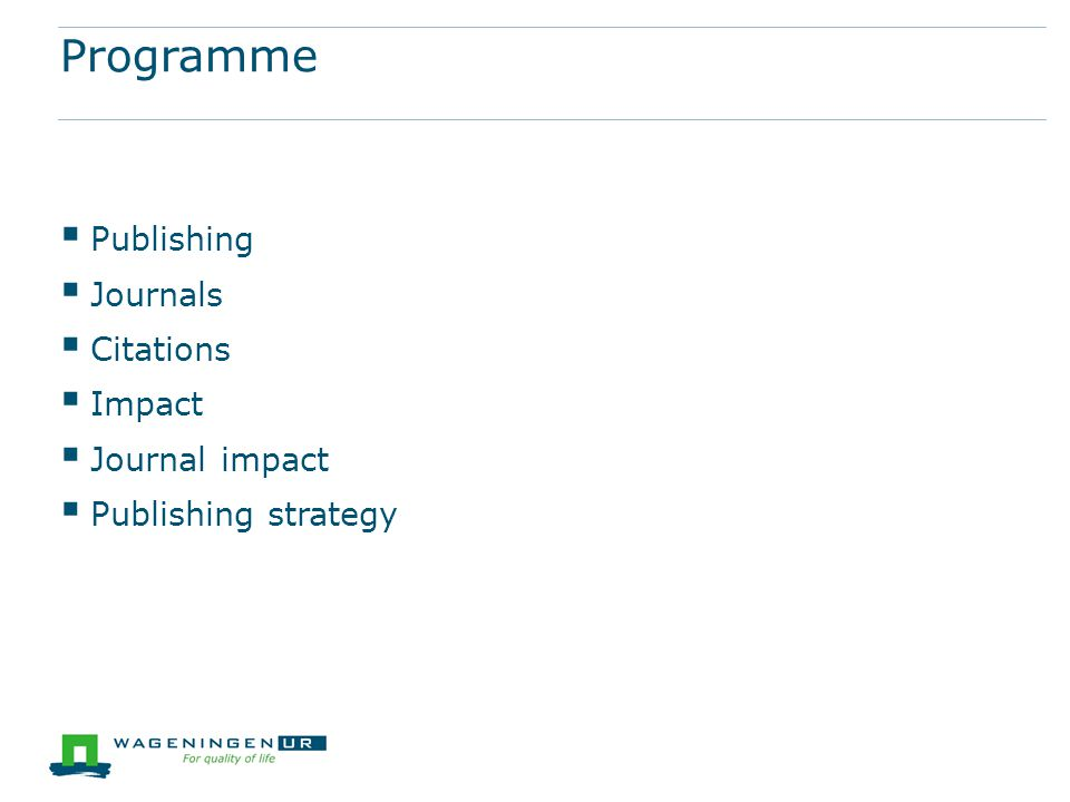 Programme  Publishing  Journals  Citations  Impact  Journal impact  Publishing strategy