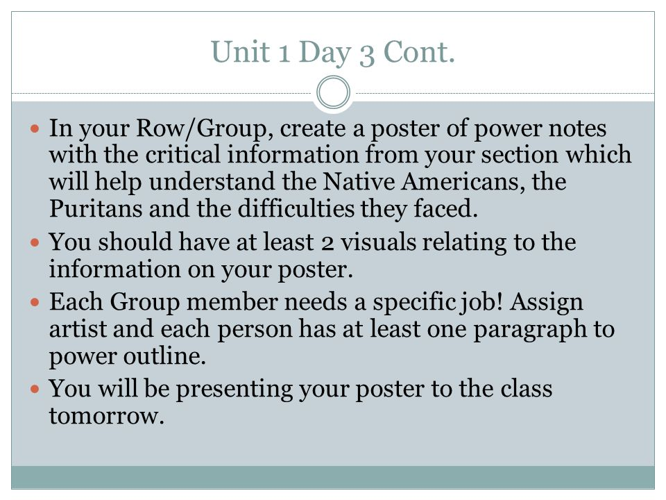Unit 1 Day 3 Cont. In your Row/Group, create a poster of power notes with the critical information from your section which will help understand the Na