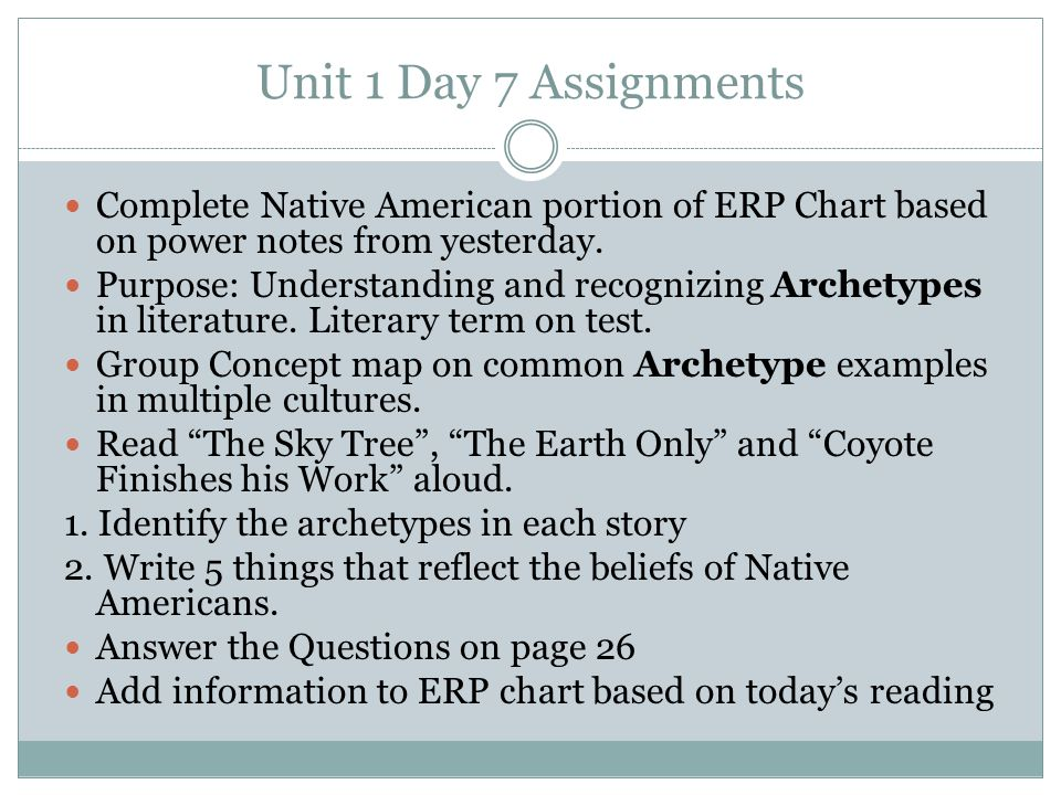 Unit 1 Day 7 Assignments Complete Native American portion of ERP Chart based on power notes from yesterday. Purpose: Understanding and recognizing Arc
