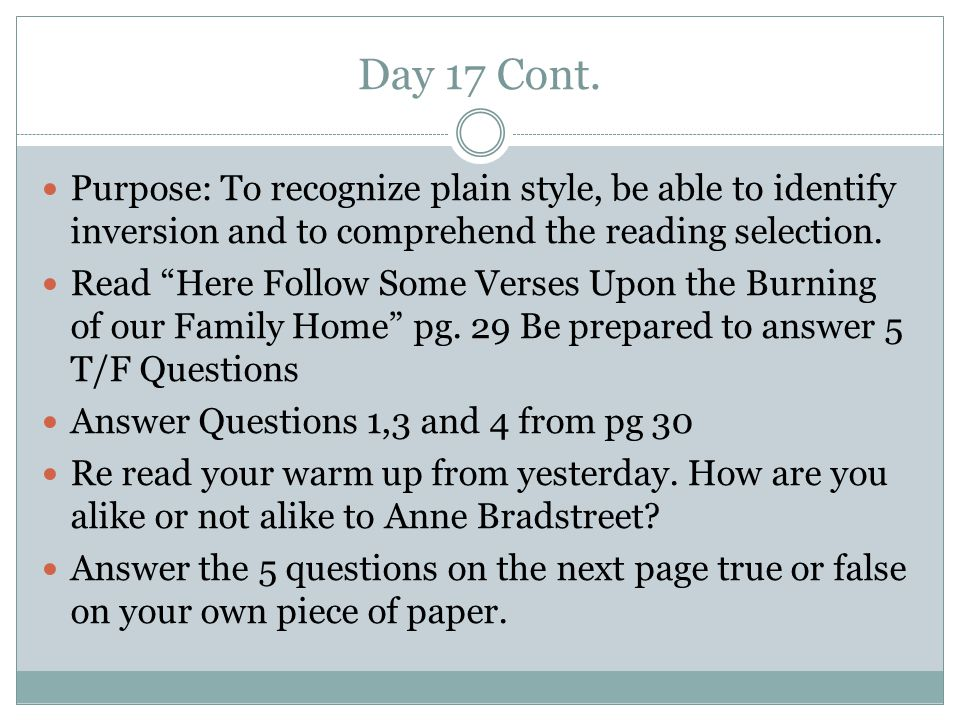 """Day 17 Cont. Purpose: To recognize plain style, be able to identify inversion and to comprehend the reading selection. Read """"Here Follow Some Verses U"""
