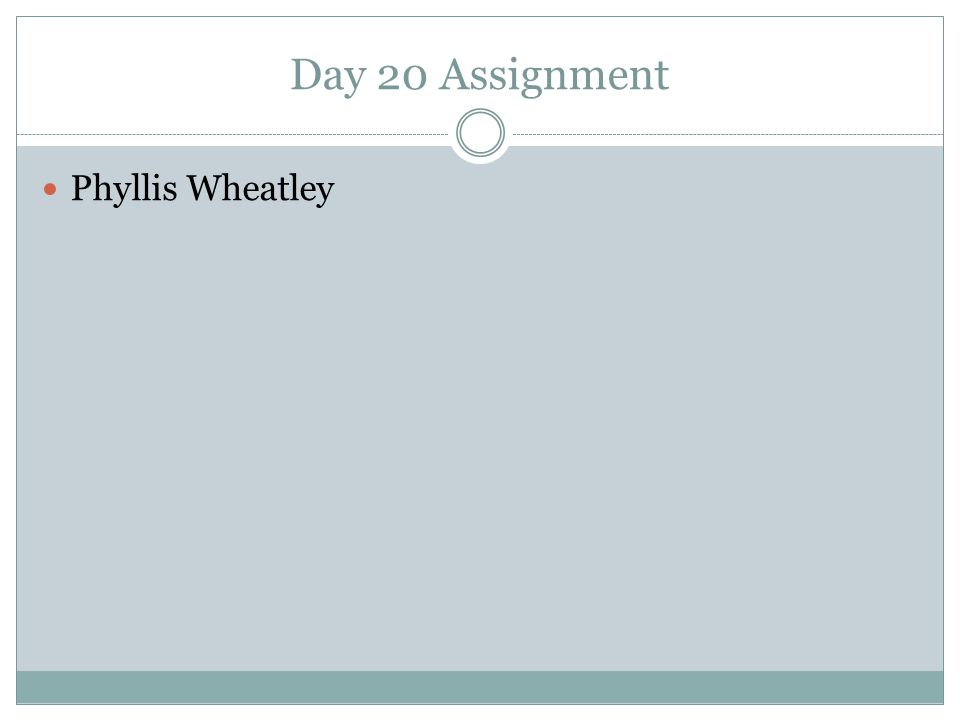 Day 20 Assignment Phyllis Wheatley