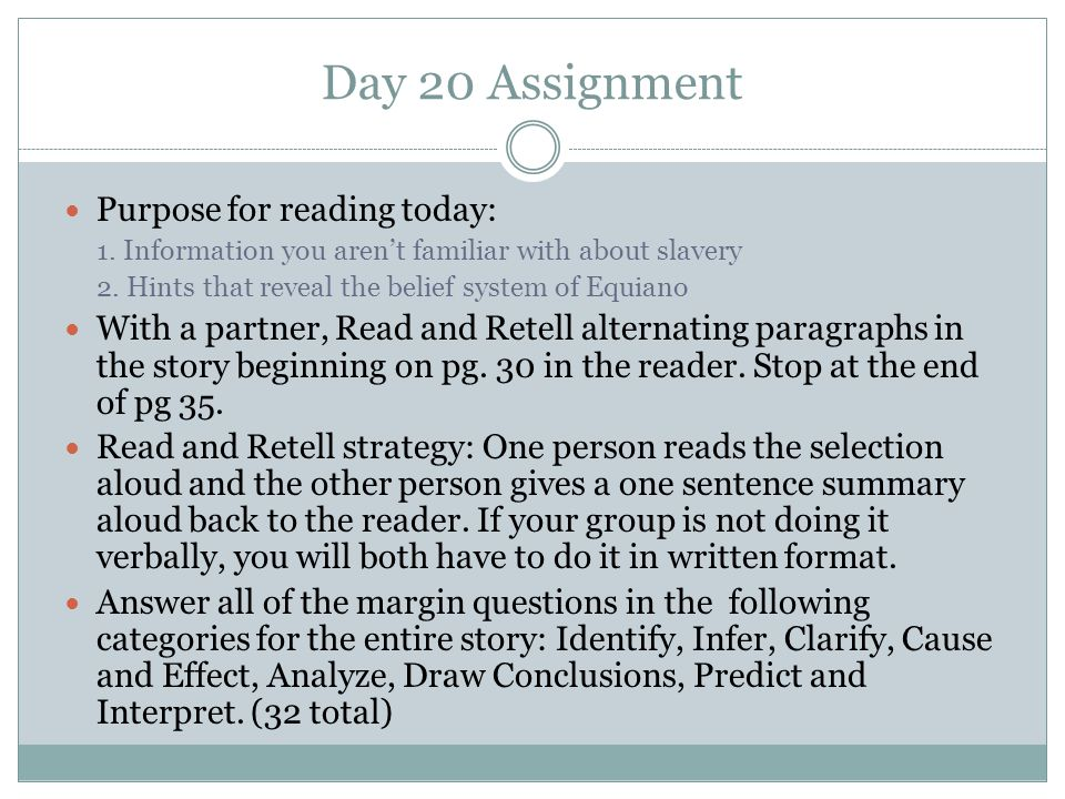 Day 20 Assignment Purpose for reading today: 1. Information you aren't familiar with about slavery 2. Hints that reveal the belief system of Equiano W
