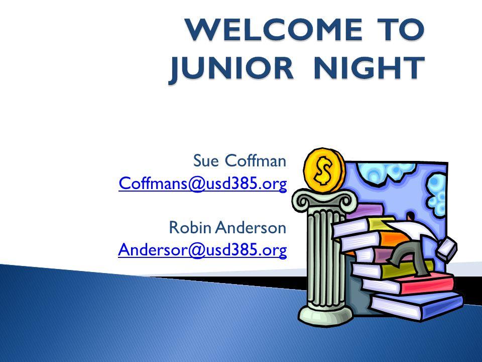 Sue Coffman Coffmans@usd385.org Robin Anderson Andersor@usd385.org