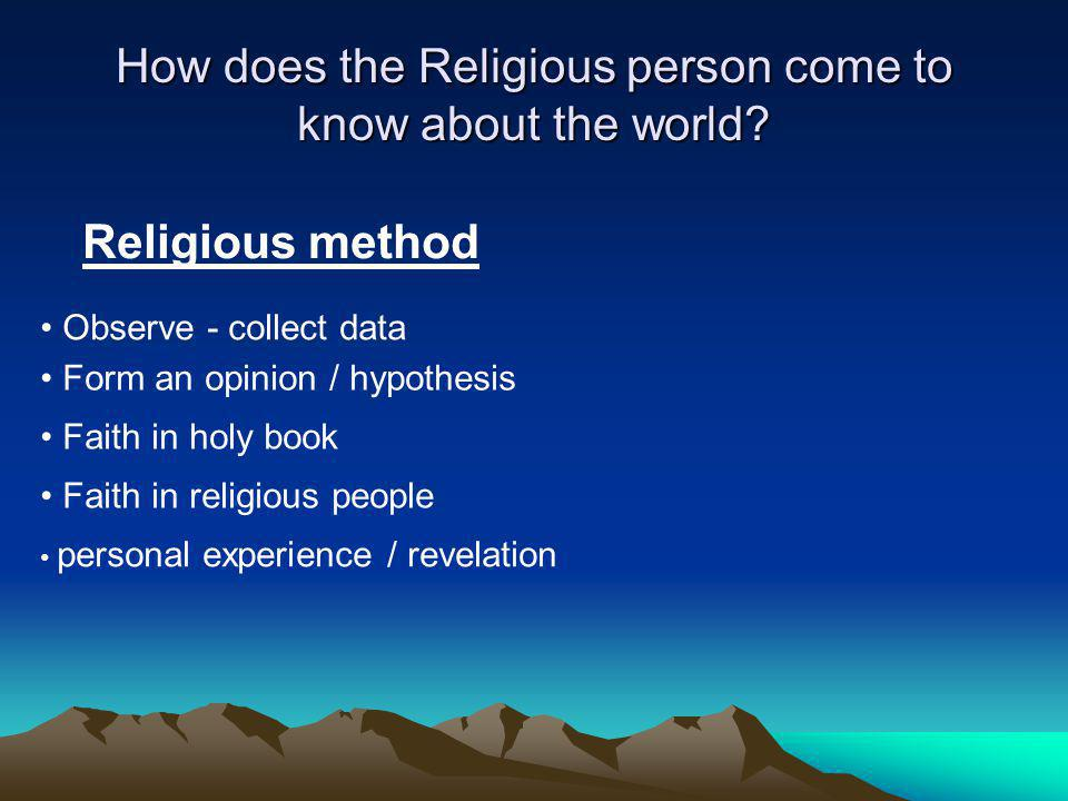 How does the Religious person come to know about the world.