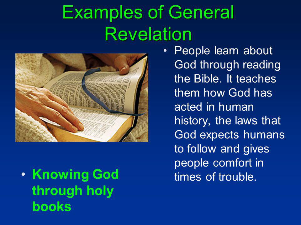 Examples of General Revelation People learn about God through reading the Bible.