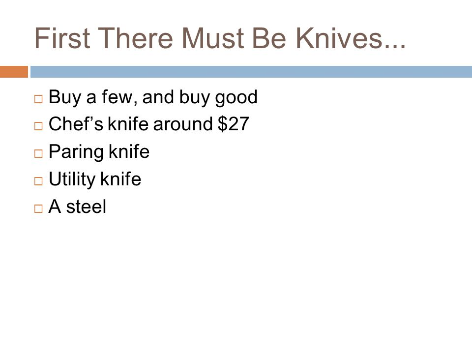 First There Must Be Knives...