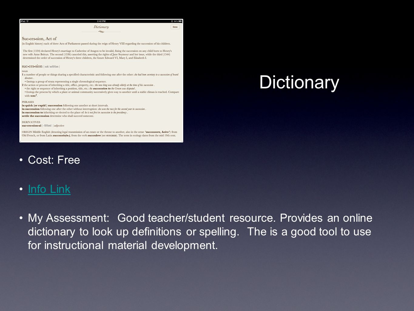 Dictionary Cost: Free Info Link My Assessment: Good teacher/student resource.