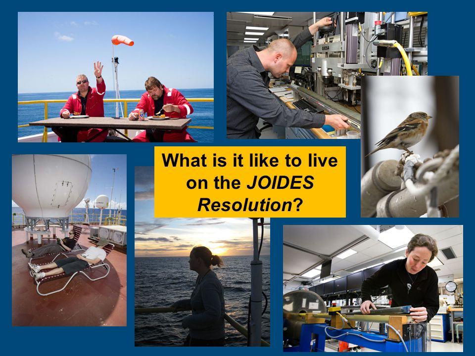 What is it like to live on the JOIDES Resolution