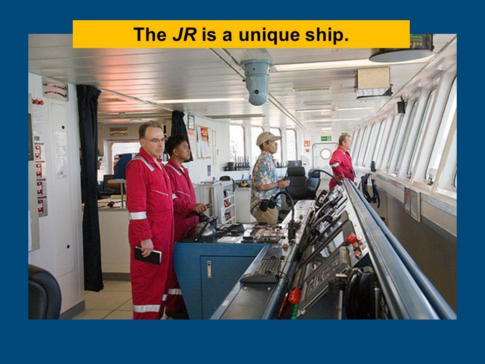 The JR is a unique ship.