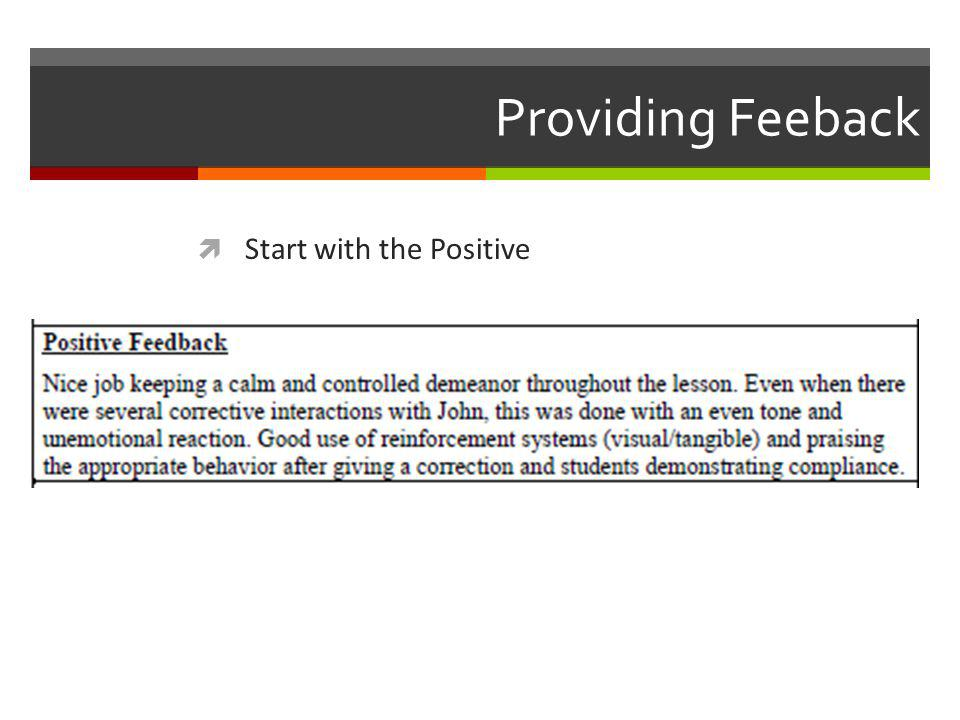 Providing Feeback  Start with the Positive
