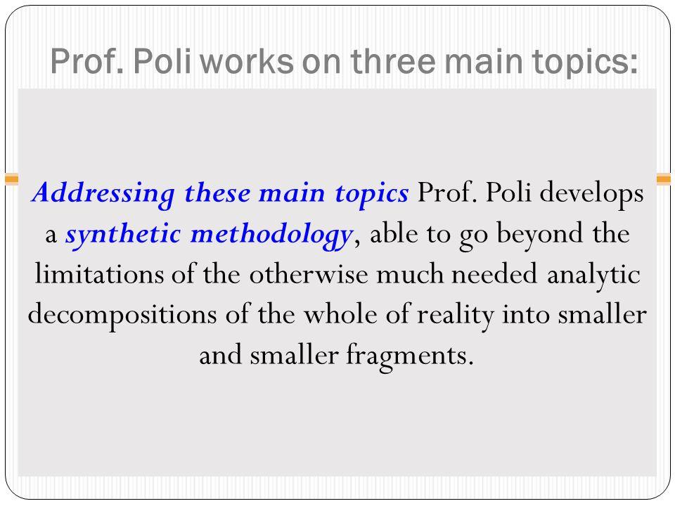 Prof. Poli works on three main topics: Addressing these main topics Prof.
