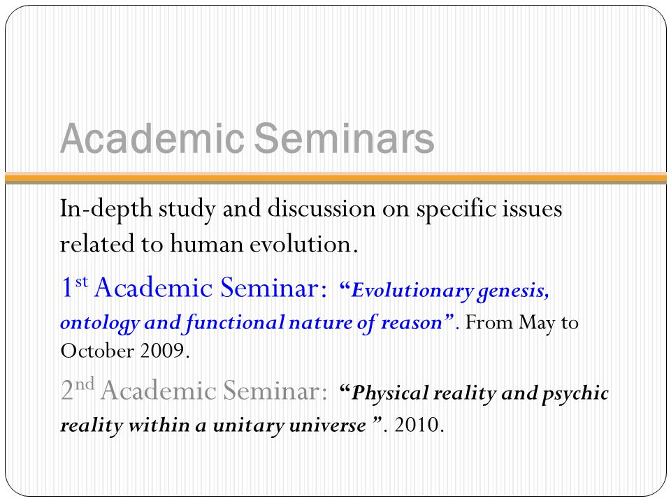 Academic Seminars In-depth study and discussion on specific issues related to human evolution.