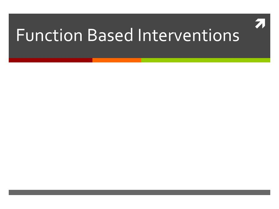  Function Based Interventions