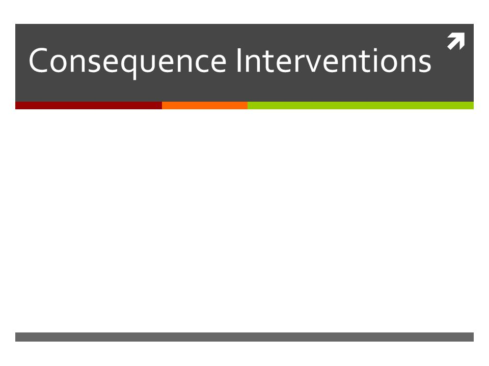  Consequence Interventions