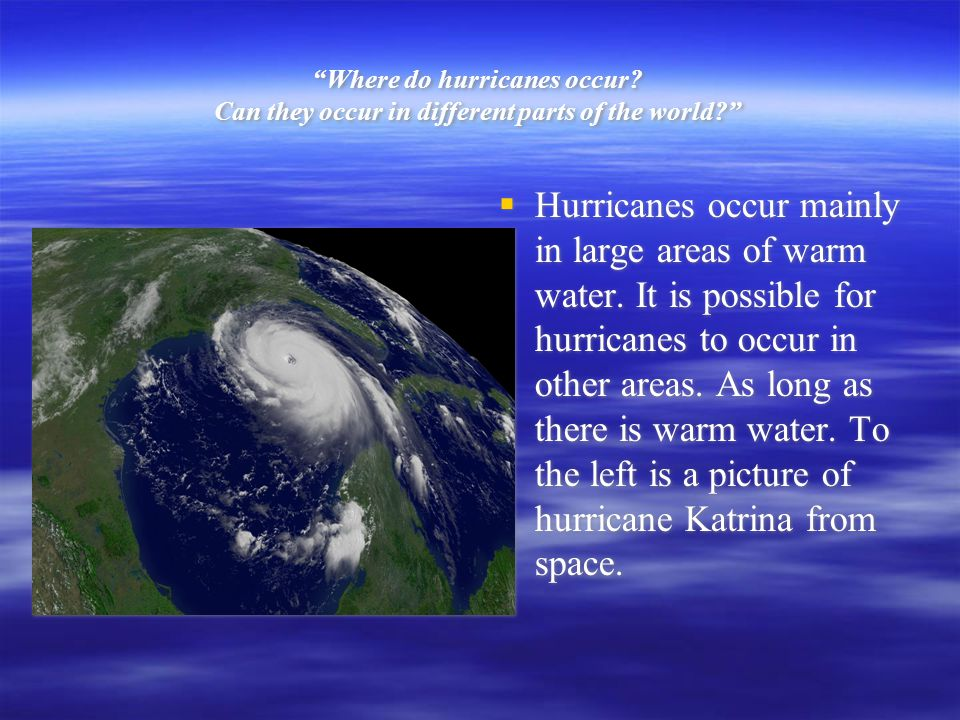 Where do hurricanes occur.
