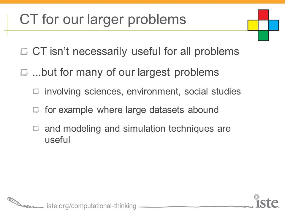 CT isn't necessarily useful for all problems...but for many of our largest problems involving sciences, environment, social studies for example where large datasets abound and modeling and simulation techniques are useful CT for our larger problems