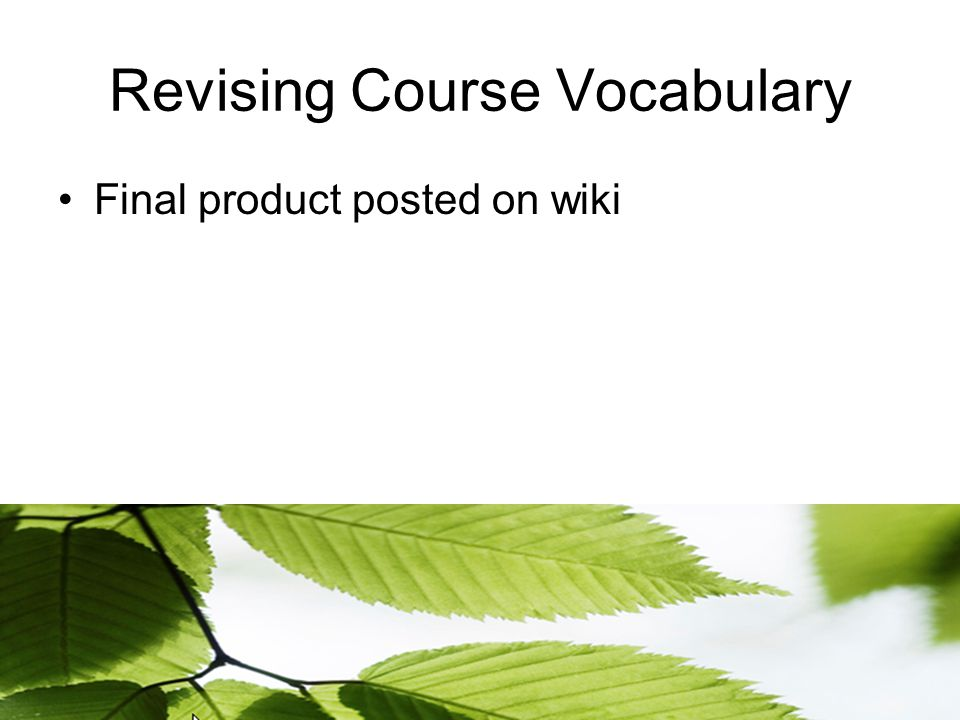 Revising Course Vocabulary Final product posted on wiki