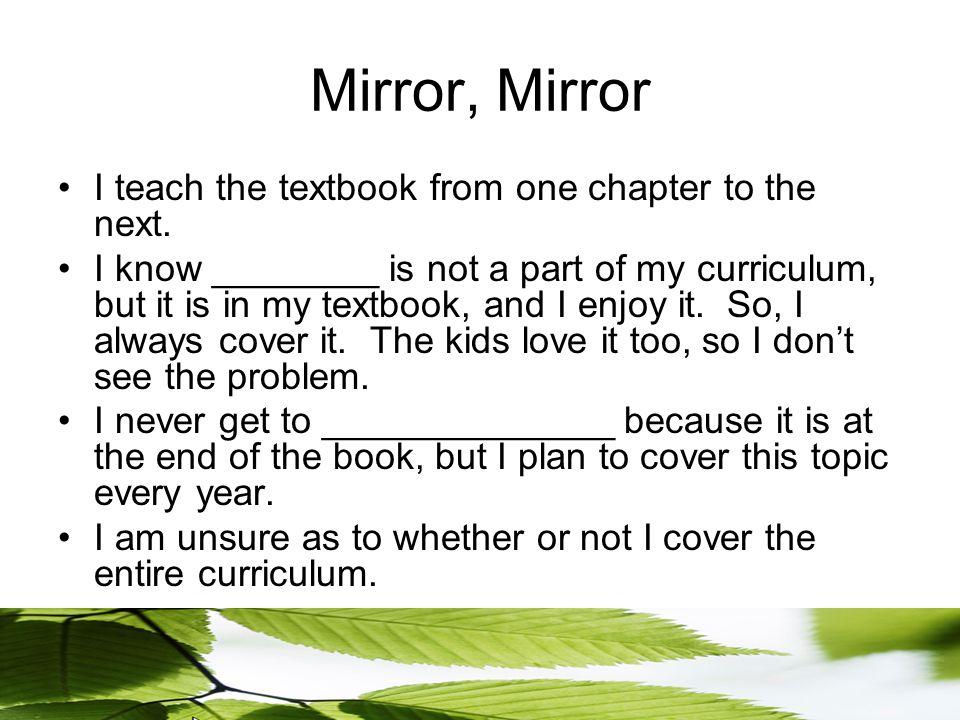 Mirror, Mirror I teach the textbook from one chapter to the next.