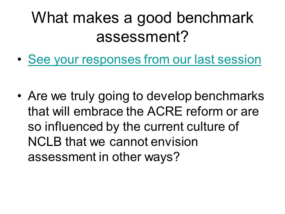 What makes a good benchmark assessment.