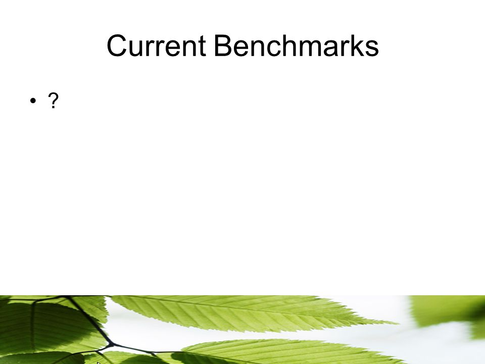 Current Benchmarks