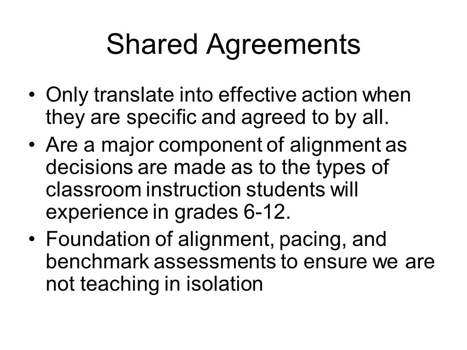 Shared Agreements Only translate into effective action when they are specific and agreed to by all.