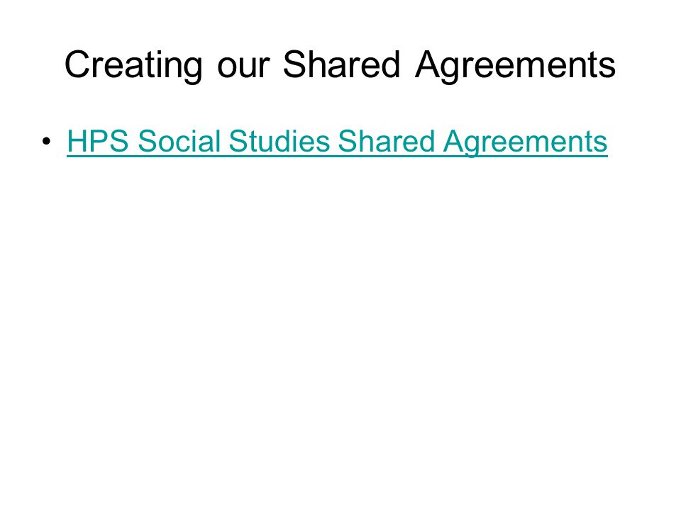 Creating our Shared Agreements HPS Social Studies Shared Agreements
